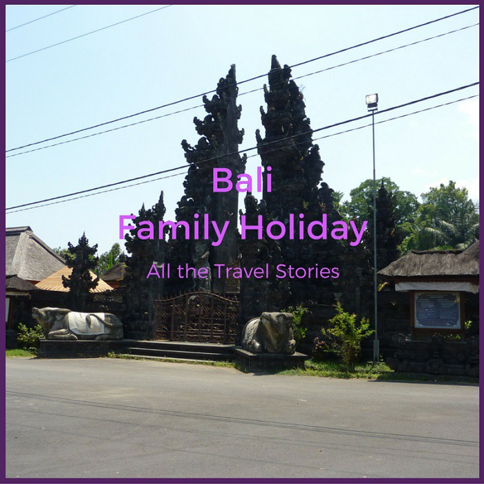 Bali Family Holiday 2015 All The Travel Stories
