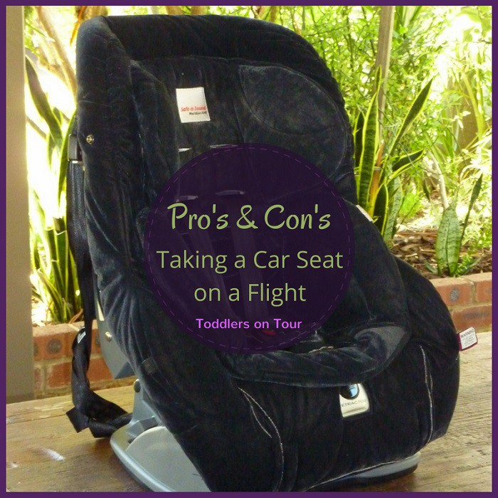 The Pros and Cons of Flying with a Car Seat - Toddlers on Tour
