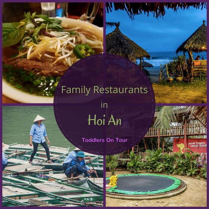 Top 10 Restaurants for Kids in Hoi An - Toddlers on Tour