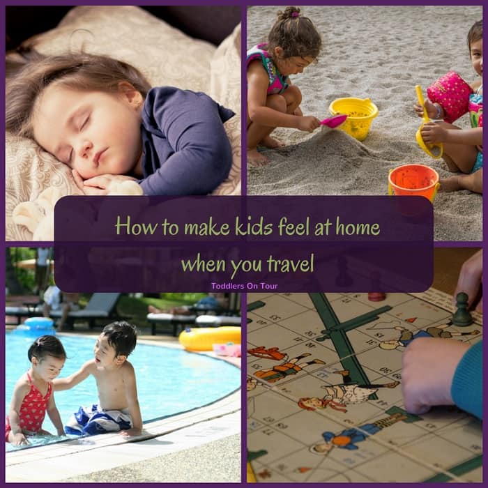 How To Make Your Toddlers Feel At Home On Holiday